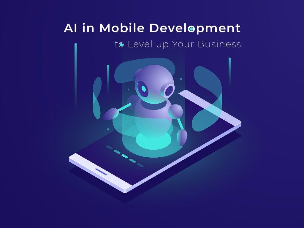 Three extremely good artificial intelligence implementation thoughts for mobile applications